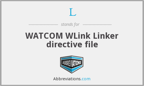 L - WATCOM WLink Linker directive file