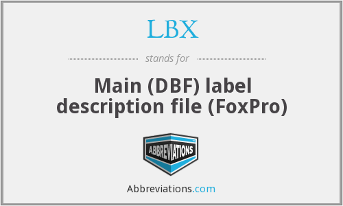 LBX - Main (DBF) label description file (FoxPro)