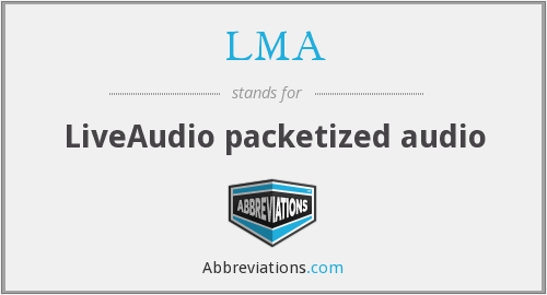 LMA - LiveAudio packetized audio