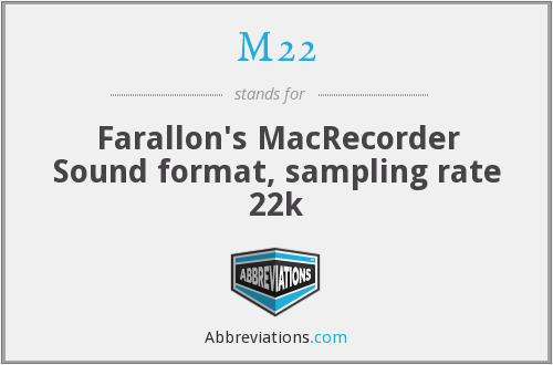 M22 - Farallon's MacRecorder Sound format, sampling rate 22k
