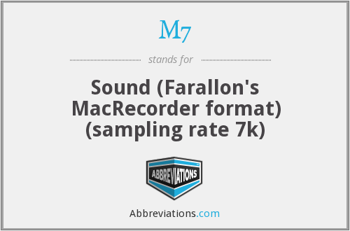 M7 - Sound (Farallon's MacRecorder format) (sampling rate 7k)