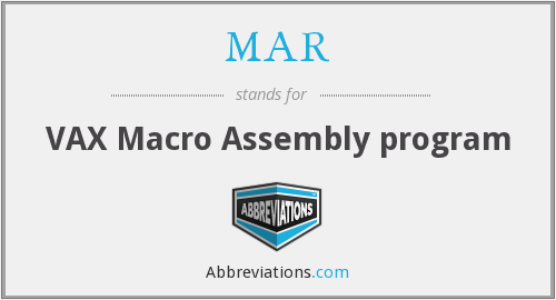 MAR - VAX Macro Assembly program