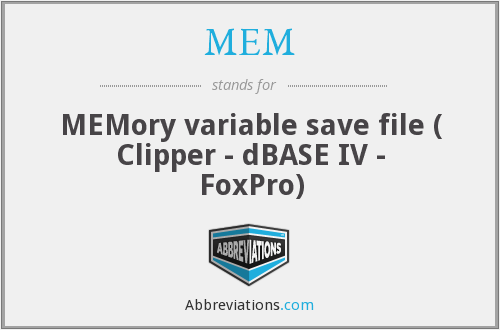 MEM - MEMory variable save file ( Clipper - dBASE IV - FoxPro)