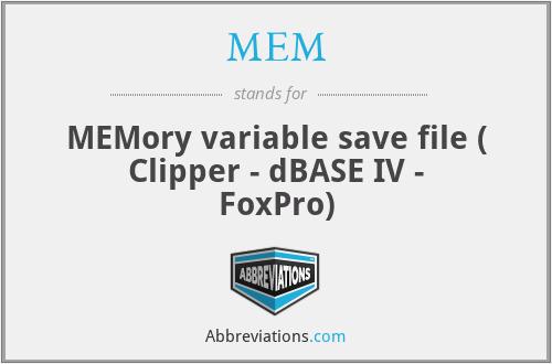 MEM - MEMory variable save file ( Clipper - dBASE IV - FoxPro)