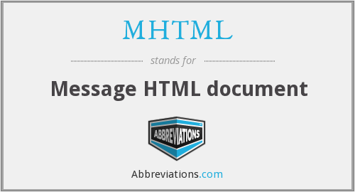 What does MHTML stand for?