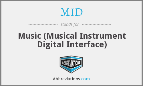 MID - Music (Musical Instrument Digital Interface)