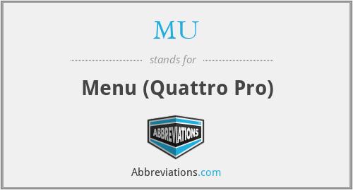 MU - Menu (Quattro Pro)