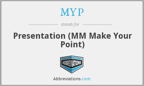 MYP - Presentation (MM Make Your Point)