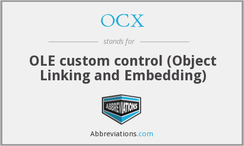 OCX - OLE custom control (Object Linking and Embedding)