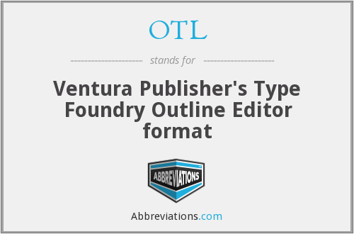 OTL - Ventura Publisher's Type Foundry Outline Editor format