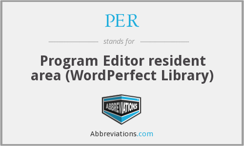 PER - Program Editor resident area (WordPerfect Library)