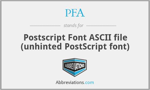 PFA - Postscript Font ASCII file (unhinted PostScript font)