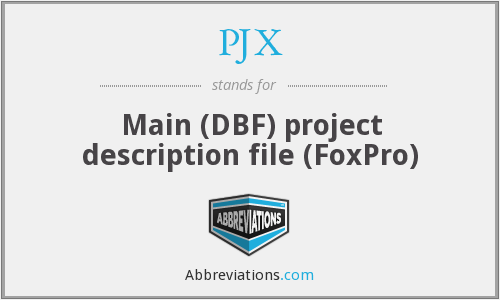PJX - Main (DBF) project description file (FoxPro)