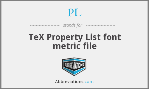 PL - TeX Property List font metric file