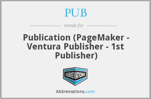 PUB - Publication (PageMaker - Ventura Publisher - 1st Publisher)