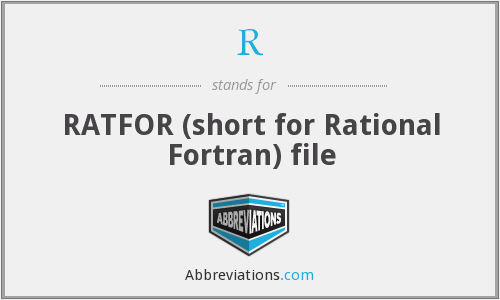 R - RATFOR (short for Rational Fortran) file