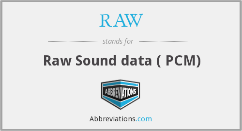 RAW - Raw Sound data ( PCM)