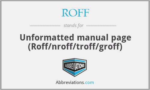 ROFF - Unformatted manual page (Roff/nroff/troff/groff)