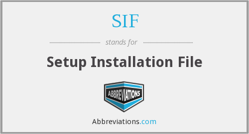 SIF - Setup Installation File