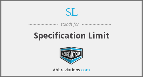 SL - Specification Limit