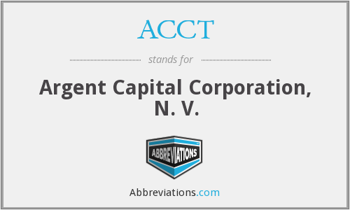 ACCT - Argent Capital Corporation, N. V.