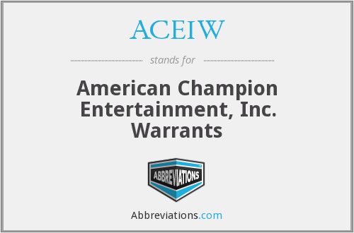 ACEIW - American Champion Entertainment, Inc. Warrants
