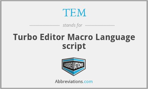 TEM - Turbo Editor Macro Language script