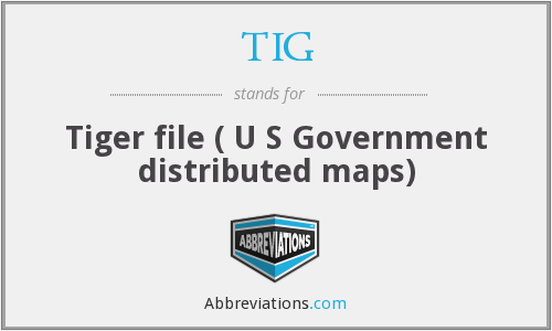 TIG - Tiger file ( U S Government distributed maps)