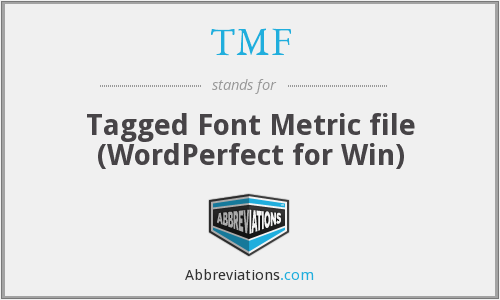 TMF - Tagged Font Metric file (WordPerfect for Win)