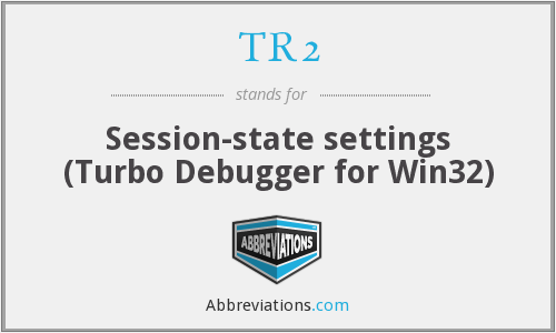 TR2 - Session-state settings (Turbo Debugger for Win32)