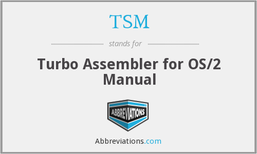 TSM - Turbo Assembler for OS/2 Manual