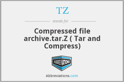 TZ - Compressed file archive.tar.Z ( Tar and Compress)