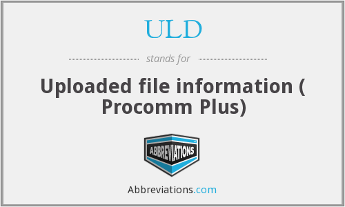 ULD - Uploaded file information ( Procomm Plus)