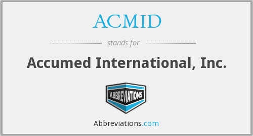 ACMID - Accumed International, Inc.