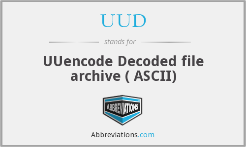 UUD - UUencode Decoded file archive ( ASCII)