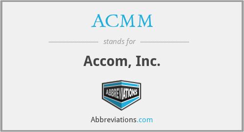 ACMM - Accom, Inc.