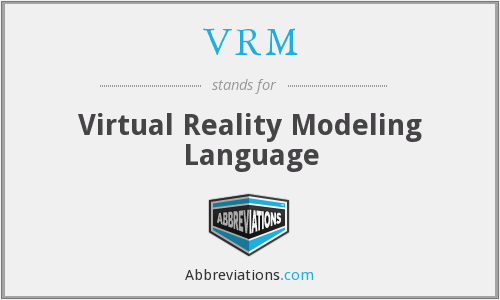 VRM - Virtual Reality Modeling Language