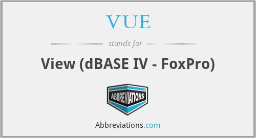 VUE - View (dBASE IV - FoxPro)