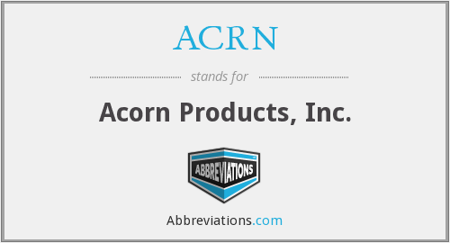 ACRN - Acorn Products, Inc.