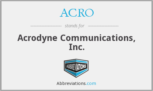 ACRO - Acrodyne Communications, Inc.