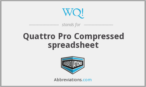 WQ! - Quattro Pro Compressed spreadsheet