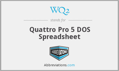 WQ2 - Quattro Pro 5 DOS Spreadsheet