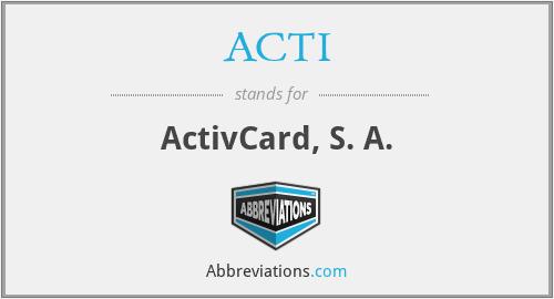 ACTI - ActivCard, S. A.