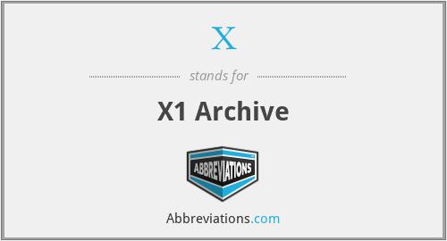 X - X1 Archive