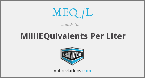 What does MEQ/L stand for?