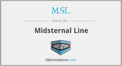 MSL - Midsternal Line