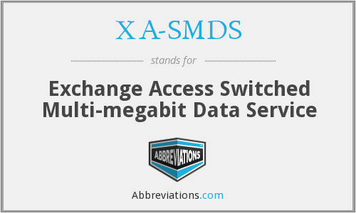 XA-SMDS - Exchange Access Switched Multi-megabit Data Service