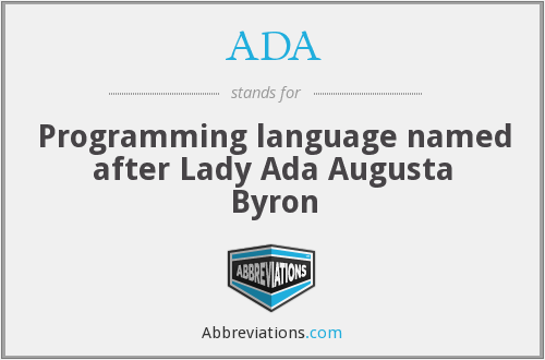 ADA - Programming language named after Lady Ada Augusta Byron