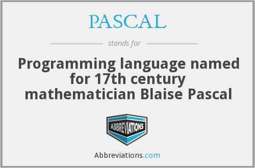 PASCAL - Programming language named for 17th century mathematician