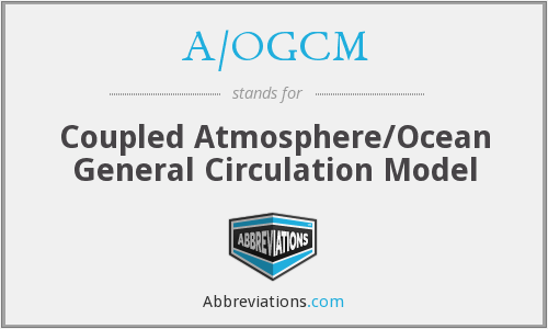 A/OGCM - Coupled Atmosphere/Ocean General Circulation Model